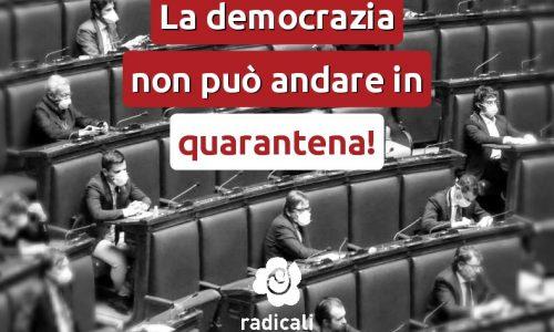 Riflessione dei Radicali: la democrazia non può essere messa in quarantena