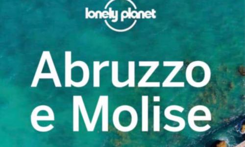 Lonely Planet: esce la prima guida di Abruzzo e Molise