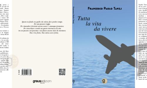 """Recensione, """"Tutta la vita da vivere"""" di Francesco Paolo Tanzj"""
